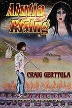 Alutia Rising (Alutia Rising Series, Book 1)…
