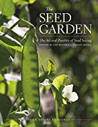 The Seed Garden: The Art and Practice of…