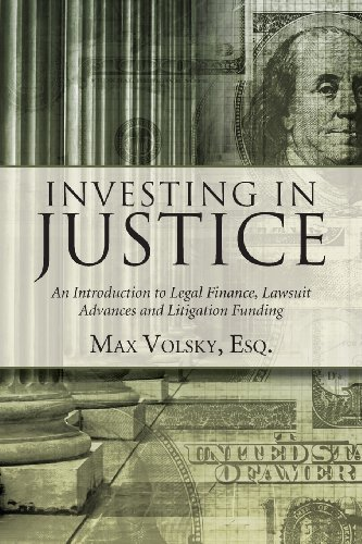 investing-in-justice-an-introduction-to-legal-finance-lawsuit-advances-and-litigation-funding