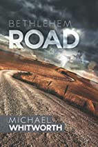 Bethlehem Road: A Guide to Ruth by Michael…
