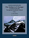 Badiou, Alain: The Subject of Change: Lessons from the European Graduate School