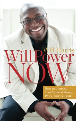 willpower-now-how-to-increase-your-value-at-home-work-and-the-bank