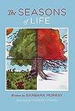 Murray, Barbara: The Seasons of Life
