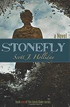 Stonefly by Scott J. Holliday