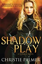 Shadow Play (Volume 1) by Christie Palmer