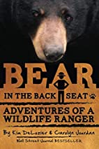 Bear in the Back Seat: Adventures of a…