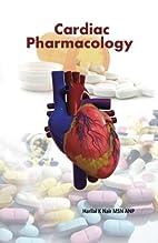 Cardiac Pharmacology by Harilal K Nair