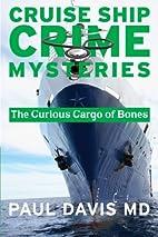 A Curious Cargo of Bones (Cruise Ship Crime…
