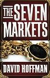 Hoffman, David: The Seven Markets (Volume 1)