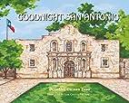 Goodnight San Antonio by Jennifer Gaines…