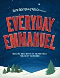 Vischer, Phil: Everyday Emmanuel: Making the Most of Christmas for Busy Families