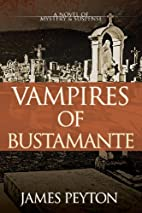 Vampires of Bustamante by James Peyton