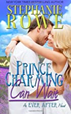 Prince Charming Can Wait (Ever After, #3) by…