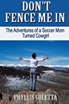 Don't Fence Me In: The Adventures of a…