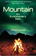 Mountain: An Evolutionary Epic by William…