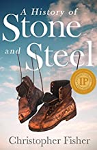 A History of Stone and Steel by Christopher…