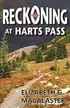 Reckoning at Harts Pass by Elizabeth G.…