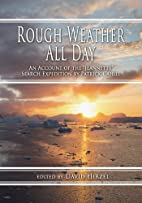 Rough Weather All Day: An Account of the…