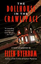 The Dollhouse in the Crawlspace by Ellen…