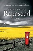 Rapeseed by Nancy Freund