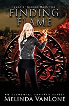 Finding Flame by Melinda VanLone