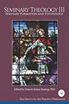 Seminary Theology III: Seminary Formation…