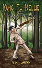 Kung Fu Kellie and Sonam's Prophecy (Volume…