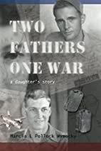 Two Fathers One War by Marcia L Pollock…