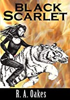 Black Scarlet by R.A. Oakes