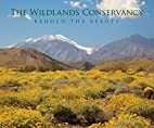 Behold the Beauty by The Wildlands…