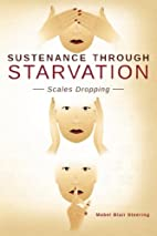 Sustenance Through Starvation: Scales…