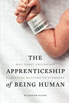 The Apprenticeship of Being Human: Why Early…