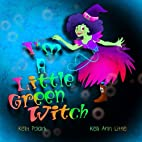 I'm A Little Green Witch by Kelly Polark