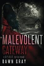 Malevolent Gateway: A S.P.I.R.I.T. Series…