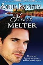 Heart Melter by Sophia Knightly