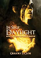 In Siege of Daylight: BOOK ONE IN THE…