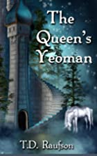 The Queen's Yeoman by T. D. Raufson
