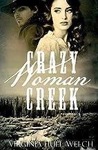 Crazy Woman Creek by Virginia Welch