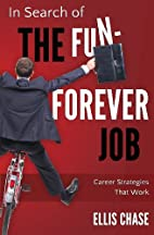 In Search of the Fun-Forever Job: Career…