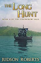 The Long Hunt: Book 4 of The Strongbow Saga…