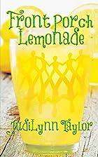 Front Porch Lemonade by Judilynn Taylor