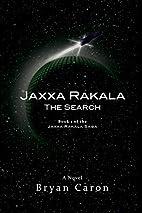 Jaxxa Rakala: The Search (Volume 1) by Bryan…
