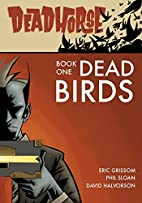 Deadhorse: Dead Birds, Book One by Eric…