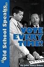 The Old School Speaks Series: Vote Every…
