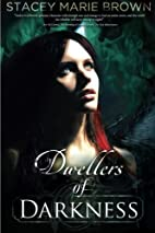 Dwellers of Darkness by Stacey Marie Brown