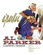 Al Parker: Illustrator, Innovator by Manuel…