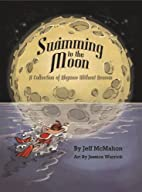 Swimming to the Moon / A Collection of…