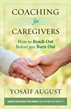 Coaching for Caregivers: How to Reach Out…