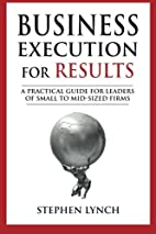 Business Execution for RESULTS: A practical…