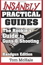 The Rookie's Guide to Guns and Shooting,…